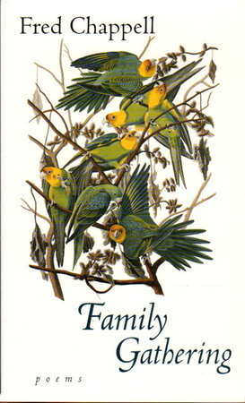 FAMILY GATHERING: Poems. by Chappell, Fred.