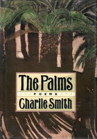 THE PALMS: Poems. by Smith, Charlie.