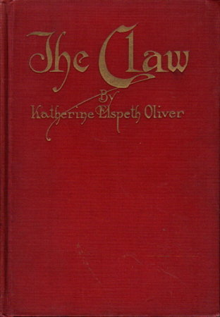 THE CLAW. by Oliver, Katherine Elspeth.
