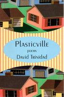 PLASTICVILLE: Poems. by Trinidad, David.