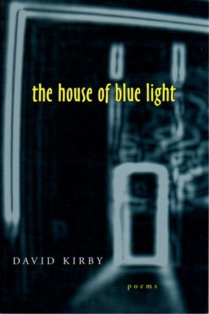 THE HOUSE OF BLUE LIGHT. by Kirby, David.