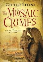 THE MOSAIC CRIMES. by Leoni, Giulio.