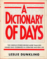 A DICTIONARY OF DAYS. by Dunkling, Leslie.