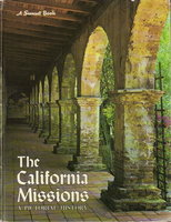 CALIFORNIA MISSIONS: A Pictorial History. by Johnson, Paul C. and the editorial staff of Sunset Books.