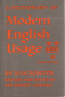 A DICTIONARY OF MODERN ENGLISH USAGE. by Fowler, Henry Watson; revised and edited by Sir Ernest Gowers,