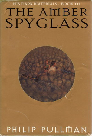 THE AMBER SPYGLASS: His Dark Materials, Book III by Pullman, Philip.