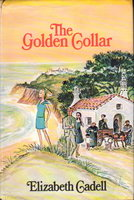 THE GOLDEN COLLAR. by Cadell, Elizabeth.
