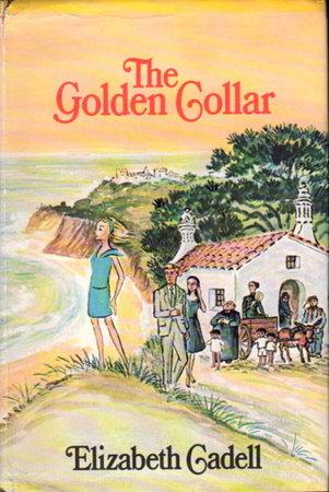 THE GOLDEN COLLAR. by Cadell, Elizabeth.