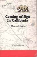 COMING OF AGE IN CALIFORNIA: Personal Essays. by Haslam, Gerald. Foreword by Floyd Salas.