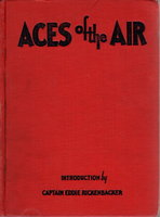 ACES OF THE AIR. by French, Joseph Lewis, editor. Introduction by Captain Eddie Rickenbacker.