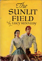 THE SUNLIT FIELD. by Kennedy, Lucy.