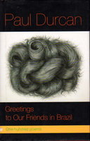 GREETINGS TO OUR FRIENDS IN BRAZIL: One Hundred Poems. by Durcan, Paul.