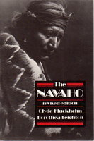 THE NAVAHO: Revised Edition. by Kluckhohn, Clyde and Dorothea Leighton.
