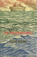 THE PRESERVATIONIST: A Novel. by Maine, David.
