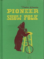 PIONEER SHOW FOLK. by McCall, Edith.
