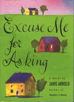 EXCUSE ME FOR ASKING. by Arnold, Janis