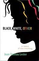 BLACK, WHITE, OTHER: In Search of Nina Armstrong. by Lester, Joan Steinau.