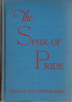 THE SPUR OF PRIDE. by Wren, Percival Christopher Wren (1875 - 1941)