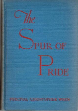THE SPUR OF PRIDE. by Wren, Percival Christopher Wren (1875 - 1941)