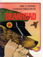 BEARHEAD: A Russian Folktale. by Kimmel, Eric A; illustrated by Charles Mikolaycak.