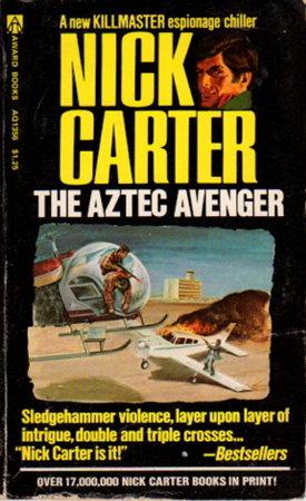 THE AZTEC ADVENTURE: A Killmaster Spy Chiller (Nick Carter series.) by Smith, Martin Cruz (Writing as Nick Carter)