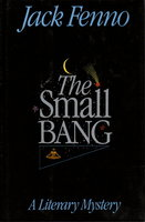 THE SMALL BANG by Fenno, Jack (pseudonym of Hortense Calisher)
