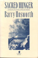 SACRED HUNGER. by Unsworth, Barry.