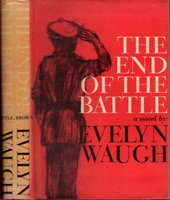 THE END OF THE BATTLE. by Waugh, Evelyn.