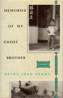 MEMORIES OF MY GHOST BROTHER. by Fenkl, Heinz Insu.