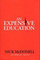AN EXPENSIVE EDUCATION. by McDonell, Nick.