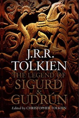 LEGEND OF SIGURD AND GUDRUN. by Tolkien, J.R.R.; Christopher Tolkien, editor.