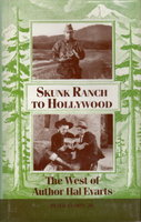 SKUNK RANCH TO HOLLYWOOD: The West of Author Hal Evarts. by Evarts Jr., Hal.