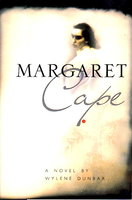 MARGARET CAPE: A Novel. by Dunbar, Wylene.