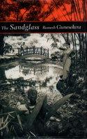 THE SANDGLASS. by Gunesekera, Romesh.