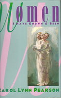 """WOMEN I HAVE KNOWN AND BEEN plus a program for """"Mother Wove the Morning."""" by Pearson, Carol Lynn."""