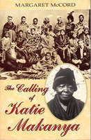 THE CALLING OF KATIE MAKANYA. by [Makanya, Katie] McCord, Margaret.