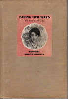 FACING TWO WAYS: The Story of My Life. by Ishimoto, Baroness Shidzue (1897-2001)