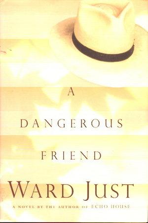 A DANGEROUS FRIEND. by Just, Ward.