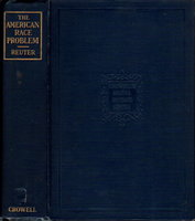 THE AMERICAN RACE PROBLEM: A Study of the Negro. by Reuter, Edward Bryon.