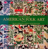 THE FLOWERING AMERICAN FOLK ART: 1776-1876. by Lipman, Jean, and Alice Winchester.