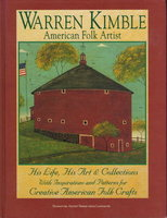 WARREN KIMBLE, AMERICAN FOLK ARTIST: His Life, His Art, and Collections. by Kimble, Warren.