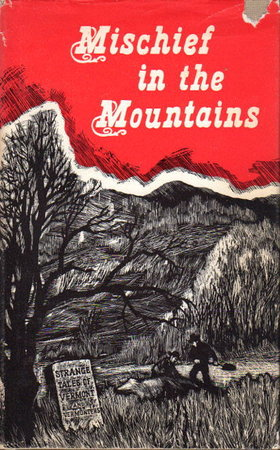 MISCHIEF IN THE MOUNTAINS. by Hard, Walter R. Jr. and Janet C. Greene, editors.
