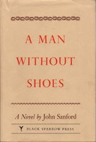 A MAN WITHOUT SHOES. by Sanford, John.