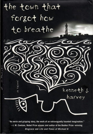 THE TOWN THAT FORGOT HOW TO BREATHE. by Harvey, Kenneth J.
