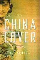 THE CHINA LOVER. by Buruma, Ian.