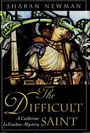 THE DIFFICULT SAINT. by Newman, Sharan
