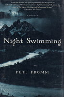 NIGHT SWIMMING: Stories. by Fromm, Pete.