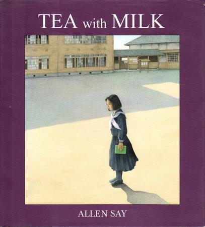TEA WITH MILK. by Say, Allen.
