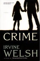 CRIME. by Welsh, Irvine.