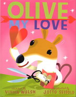 OLIVE MY LOVE. by Walsh, Vivian and J. Otto Seibold.